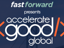 Fast Forward Launches Accelerate Good Global Summit in San Francisco
